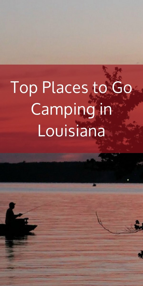 Top Places to Go Camping in Louisiana
